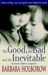 The Good, the Bad and the Inevitable by Barbara Holborow