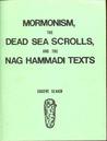 Mormonism, the Dead Sea Scrolls and the Nag Hammadi Texts