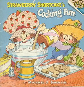 Strawberry Shortcake's Cooking Fun by Michael J. Smollin