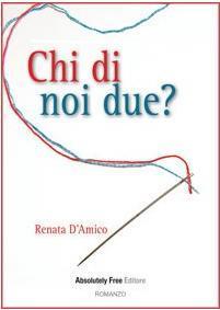 Chi di noi due? by Renata D'amico