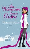 La mémoire d'une autre by Melanie Rose