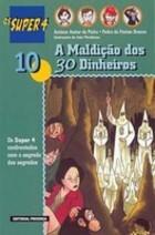 A Maldição dos 30 Dinheiros (Os Super 4, #10)