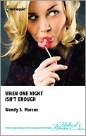 When One Night Isn't Enough by Wendy S. Marcus