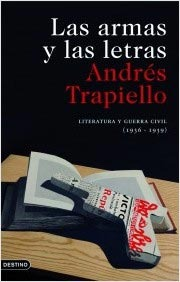 las-armas-y-las-letras-literatura-y-guerra-civil-1936-1939