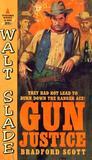 Gun Justice by Bradford Scott