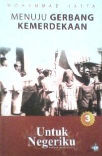 Menuju Gerbang Kemerdekaan by Mohammad Hatta