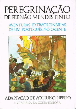 Peregrinação de Fernão Mendes Pinto by Fernão Mendes Pinto
