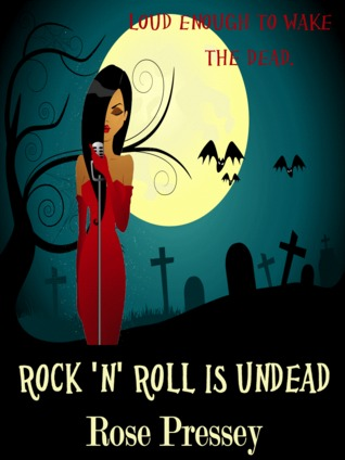 Rock 'n' Roll is Undead (Veronica Mason, #1)