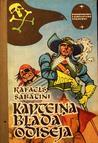 Kapteiņa Blada odiseja by Rafael Sabatini