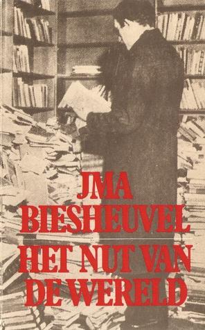 Het nut van de wereld by J.M.A. Biesheuvel