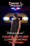 Chalk Outline Confessions: The Remix