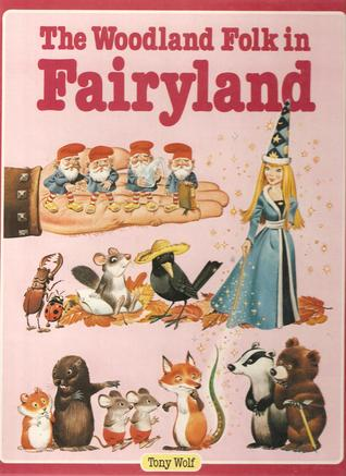 The Woodland Folk in Fairyland