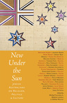 New Under the Sun: Jewish Australians on Religion, Politics & Culture