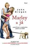 Marley a já, aneb, Život s nejhorším psem na světě by John Grogan