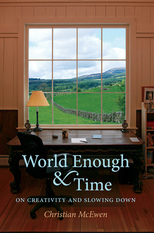 World Enough & Time: On Creativity and Slowing Down