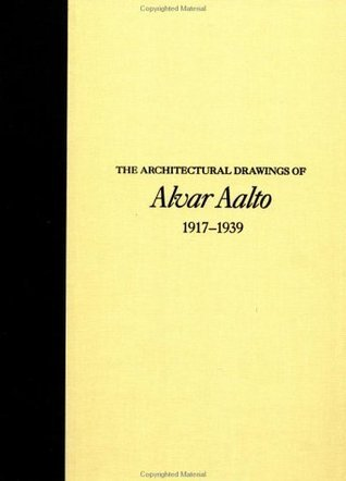 The Architectural Drawings of Alvar Aalto, 1917-1939