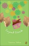Beyond Blonde by Teresa Toten
