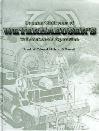 Logging Railroads of Weyerhaeusers Vail-...