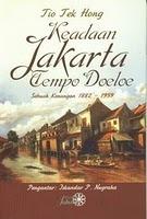 Keadaan Jakarta Tempo Doeloe: Sebuah Kenangan 1882-1959