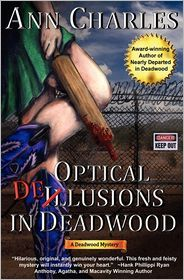 Optical Delusions in Deadwood