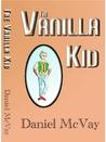 The Vanilla Kid