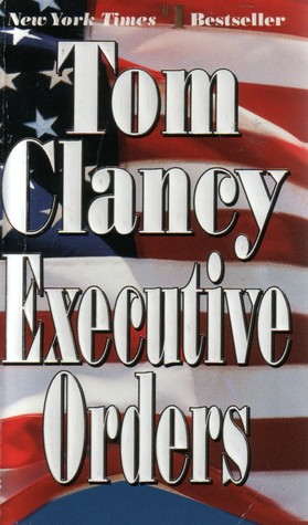 Executive Orders by Tom Clancy