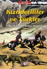 Kızıl Derililer ve Türkler / Bir Tarihin, Bir Dramın Hikayesi