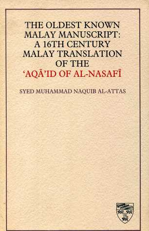 The Oldest Known Malay Manuscript: A 16th Century Malay Translation of the 'Aqa'id of al-Nasafi