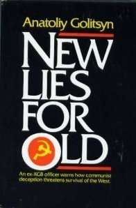 New Lies for Old- The Communist Strategy of Deception and Disinformation por Anatoliy Golitsyn