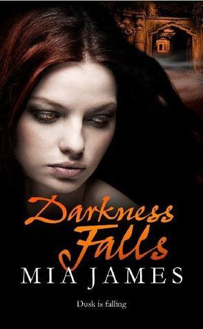 Darkness Falls by Mia James