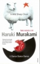 A Wild Sheep Chase / Dance Dance Dance by Haruki Murakami