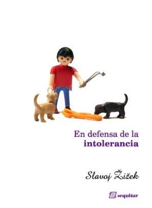 En defensa de la intolerancia by Slavoj Žižek