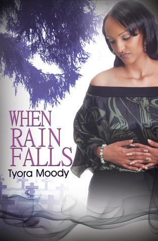 When Rain Falls by Tyora Moody
