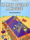 Harry Builds A House