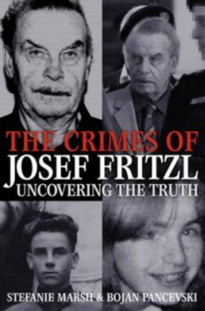 The Crimes Of Josef Fritzl by Stefanie Marsh