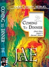 Coming to Dinner by Jae