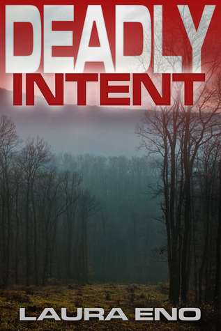Deadly Intent by Laura Eno