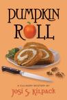 Pumpkin Roll by Josi S. Kilpack
