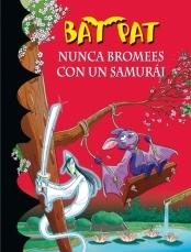 Nunca bromees con un samurai (Bat Pat, #15)