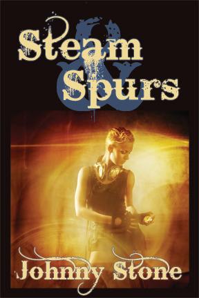 Steam & Spurs by Johnny Stone