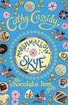 Marshmallow Skye (The Chocolate Box Girls, #2)