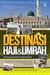 Destinasi Haji & Umrah (Travelog Haji Bergambar)