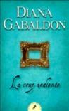 La cruz ardiente by Diana Gabaldon
