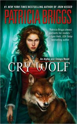 Cry Wolf (Alpha & Omega, #1) by Patricia Briggs