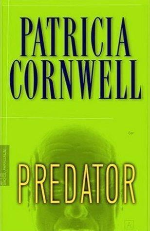 Predator (Kay Scarpetta, #14)