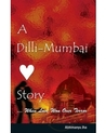 A Dilli-Mumbai Story ...when Love Won Over Terror