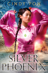 Silver Phoenix (Kingdom of Xia, #1)
