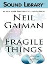 Fragile Things by Neil Gaiman