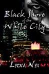 Black Shore of the White City (White City #1)