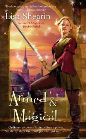 Armed & Magical by Lisa Shearin